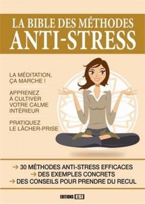 """Afficher """"La bible des méthodes antistress"""""""