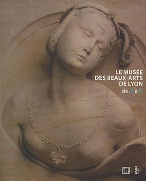 """Afficher """"musée des beaux-arts de Lyon de A à Z (Le)"""""""