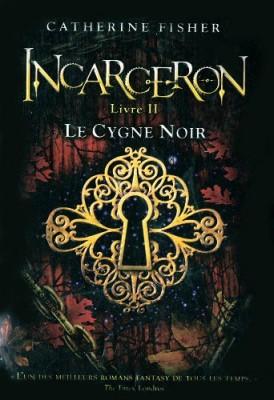 "Afficher ""Incarceron n° 2 Le cygne noir"""
