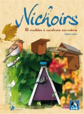 """Afficher """"Nichoirs. 80 modèles à construire soi-même"""""""
