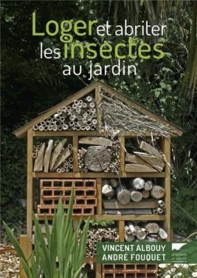 """Afficher """"Loger et abriter les insectes au jardin"""""""