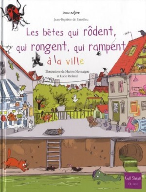 """Afficher """"Les bêtes qui rôdent, qui rongent, qui rampent à la ville"""""""
