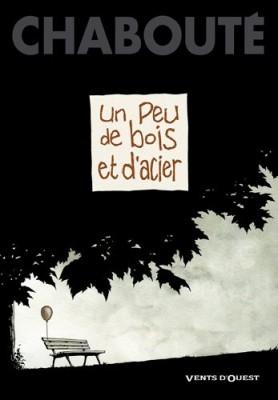 vignette de 'Un peu de bois et d'acier (Christophe Chabouté)'