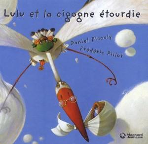 "Afficher ""Lulu Vroumette Lulu et la cigogne étourdie"""