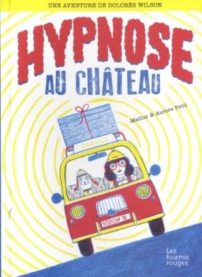 """Afficher """"Une aventure de Dolores Wilson n° 02 Hypnose au château"""""""