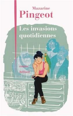 vignette de 'Les invasions quotidiennes (Mazarine Pingeot)'