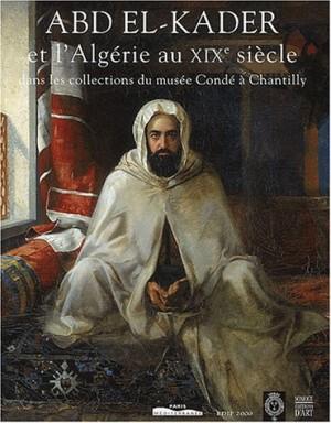 """Afficher """"Abd El-Kader et l'Algérie au XIXe siècle"""""""