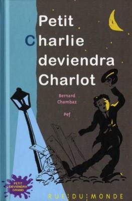 "Afficher ""Petit Charlie deviendra Charlot"""