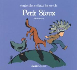 vignette de 'Contes des enfants du monde<br /> Petit Sioux (Patricia Geis)'