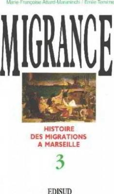 """Afficher """"Histoire des migrations à Marseille. n° 3 Histoire des migrations à Marseille"""""""