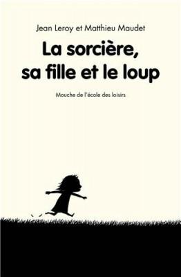 """Afficher """"Les aventures de la sorcière n° 2 La sorcière, sa fille et le loup"""""""