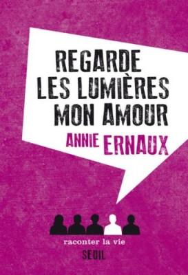 vignette de 'Regarde les lumières mon amour (Annie Ernaux)'