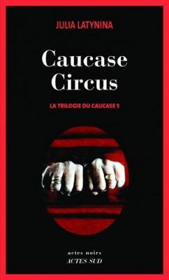 """Afficher """"La Trilogie du Caucase n° 1 Caucase Circus"""""""