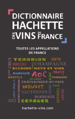 """Afficher """"Dictionnaire Hachette des vins de France"""""""