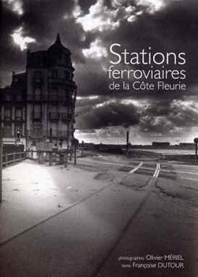 vignette de 'Stations ferroviaires de la Côte fleurie (Olivier Mériel)'