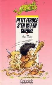 """Afficher """"Petit-Féroce s'en va en guerre"""""""