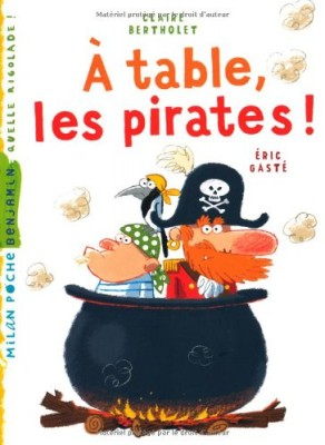 "Afficher ""A table, les pirates !"""
