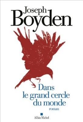 vignette de 'Dans le grand cercle du monde (Joseph Boyden)'