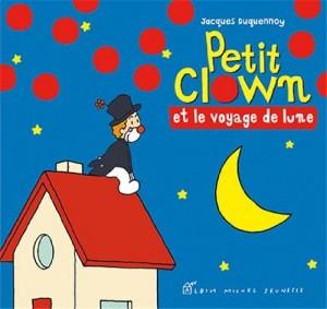 Couverture de Petit clown Petit clown et le voyage de Lune