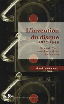 """Afficher """"L'invention du disque 1877 - 1949 Genèse de l'usage des médias musicaux contemporains"""""""