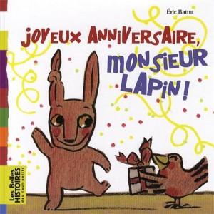 vignette de 'Joyeux anniversaire monsieur Lapin ! (Battut, Éric)'
