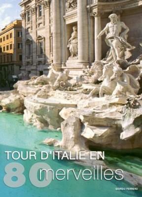 "Afficher ""Tour d'Italie en 80 merveilles"""