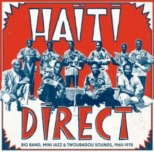 vignette de 'Haiti direct - Big band, mini jazz & twoubadou sounds, 1960-1978 (Pierre Blain)'