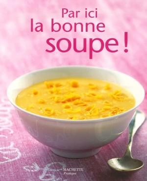 """Afficher """"Par ici la bonne soupe !"""""""