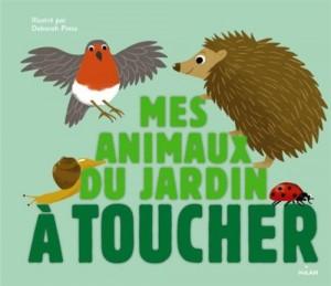vignette de 'Mes animaux du jardin à toucher (Deborah Pinto)'