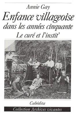 """Afficher """"Une enfance villageoise dans les années cinquante"""""""