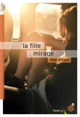 vignette de 'La fille mirage (Elise Broach)'