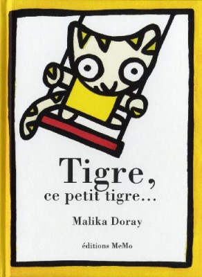 vignette de 'Tigre, ce petit tigre (Malika Doray)'