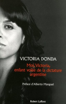 """Afficher """"Moi, Victoria, enfant volée de la dictature argentine"""""""