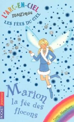 """Afficher """"L' arc-en-ciel magique, les fées du ciel n° 1<br /> Marion, la fée des flocons"""""""