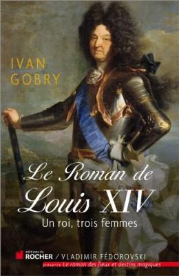 """Afficher """"Le roman de Louis XIV"""""""