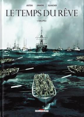 vignette de 'Le temps du rêve n° 1<br /> Gallipoli (Stéphane Antoni)'