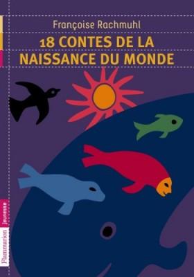 """Afficher """"18 contes de la naissance du monde"""""""
