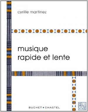 vignette de 'Musique rapide et lente (Cyrille Martinez)'