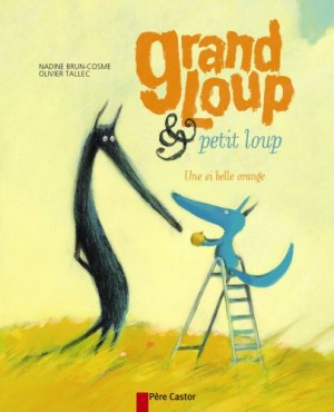 "Afficher ""Grand Loup & Petit Loup Une si belle orange"""