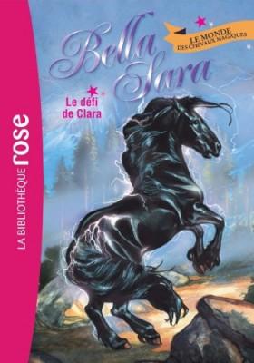 "Afficher ""Bella Sara n° 5 Le défi de Clara"""