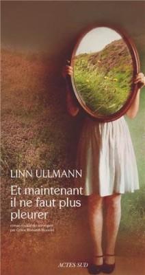 vignette de 'Et maintenant il ne faut plus pleurer (Ullmann, Linn)'