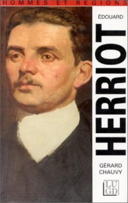 """Afficher """"Édouard Herriot, 1872-1957, et le radicalisme triomphant"""""""