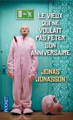 vignette de 'Le vieux qui ne voulait pas fêter son anniversaire (Jonasson, Jonas)'