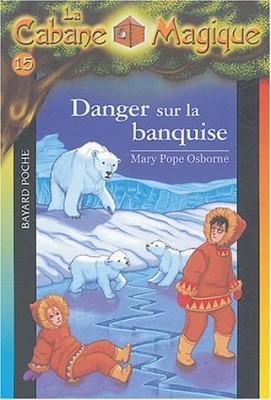 """Afficher """"La cabane magique n° 15 Danger sur la banquise"""""""