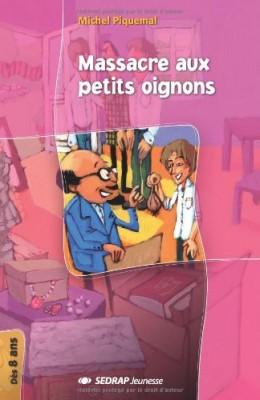 """Afficher """"Massacre aux petits oignons"""""""