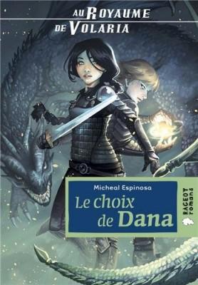 vignette de 'Au royaume de Volaria n° 1<br /> choix de Dana (Le) (Michaël Espinosa)'