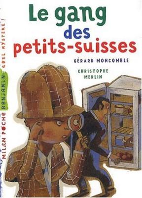 """Afficher """"Les enquêtes fabuleuses du fameux Félix File-Filou n° 2000 Le gang des petits-suisses"""""""