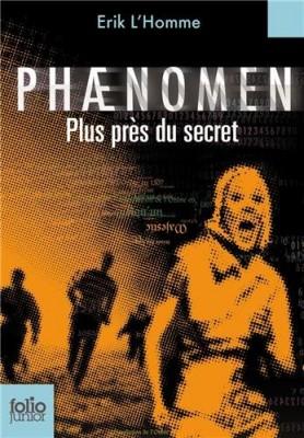"""Afficher """"Phaenomen n° 2 Plus près du secret"""""""