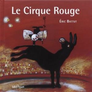 """Afficher """"Le Cirque Rouge"""""""