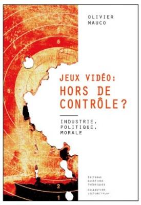 vignette de 'Jeux vidéo, hors de contrôle ? (Olivier Mauco)'